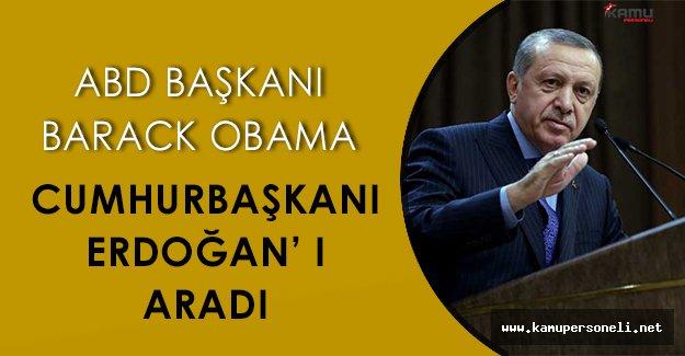 Cumhurbaşkanı Erdoğan ve ABD Başkanı Obama' nın Telefon Konuşmasından Önemli Ayrıntılar