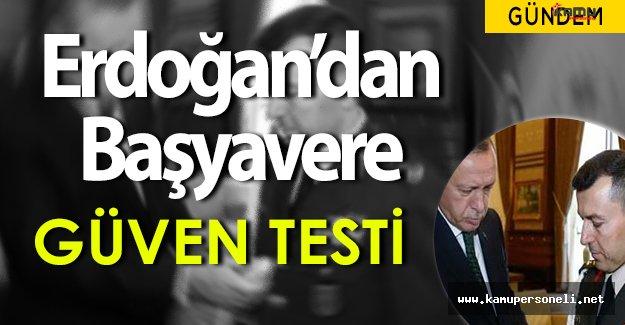 Cumhurbaşkanı Recep Tayyip Erdoğan' dan Yaverine Güven Testi!