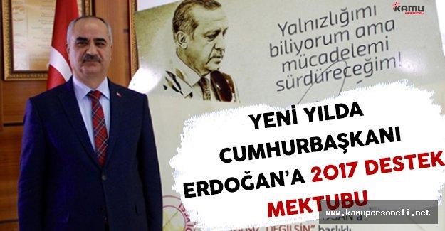 Cumhurbaşkanı Tayip Erdoğan'a Yeni Yıl İçin 2017 Destek Mektubu