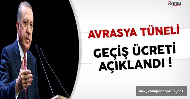 Cumhurbaşkanı Tayyip Erdoğan Avrasya Tünelinin Yılbaşına Kadar Geçerli Olan Ücretini Açıkladı