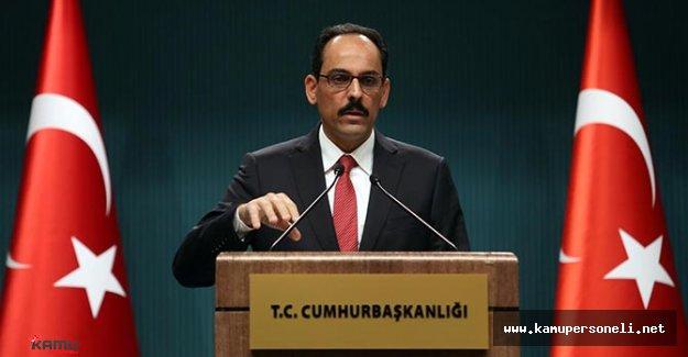 Cumhurbaşkanlığı Sözcüsü MİT İstihbaratları Hakkında Konuştu