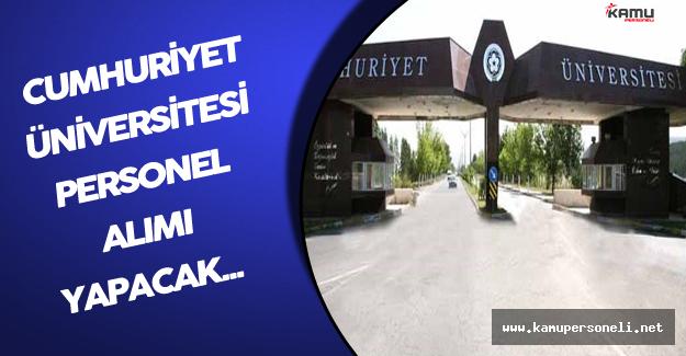 Cumhuriyet Üniversitesi Personel Alımı Yapıyor