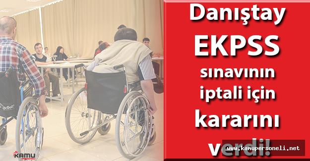 Danıştay EKPSS sınavının iptali için kararını verdi!