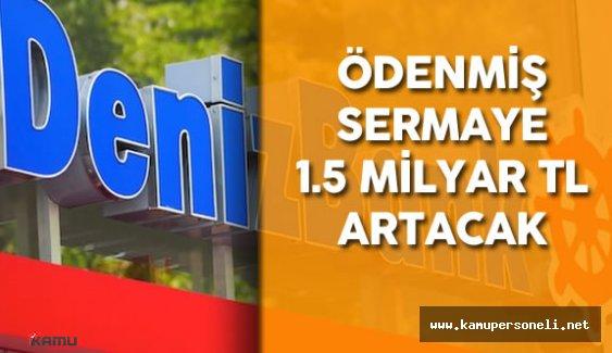 DenizBank Ödenmiş Sermayesini 1,5 milyar TL Arttıracak!