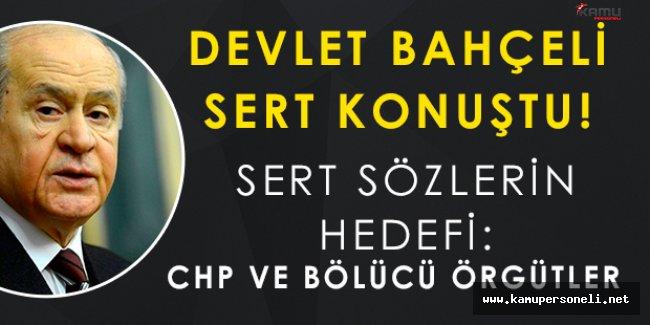 Devlet Bahçeli' den CHP ve Bölücü Terör Örgütlerine Sert Açıklama