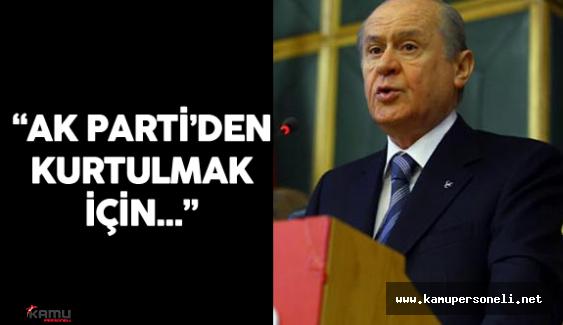 """Devlet Bahçeli : """"MHP AK Partiden Kurtulmak İçin PKK'ya Yanaşmaz"""""""