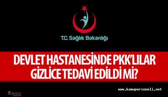 Devlet Hastanesinde PKK'lı Tedavi Edildi İddiaları Bakana Soruldu
