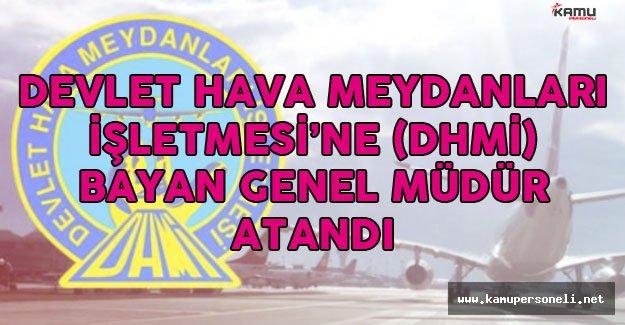 Devlet Hava Meydanları'na Bayan Genel Müdür Ataması Yapıldı