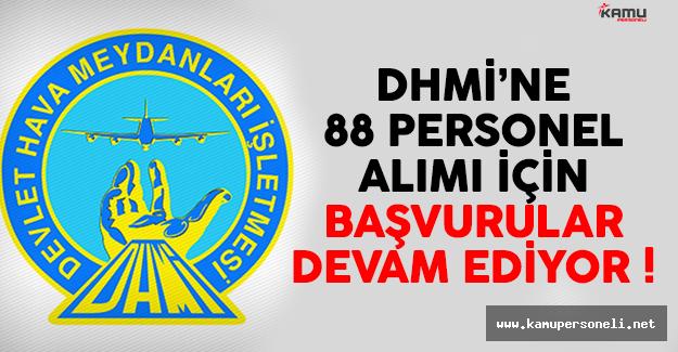 DHMİ 88 Personel Alımı İçin Başvurular Devam Ediyor