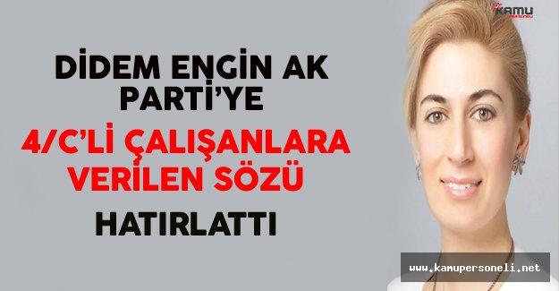 Didem Engin Ak Parti'ye 4/C'li Personellere Verilen Sözü Hatırlattı