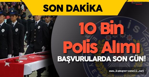 DİKKAT ! 10 Bin Polis Alımı (18.Dönem POMEM) Başvuruları için Son Gün!