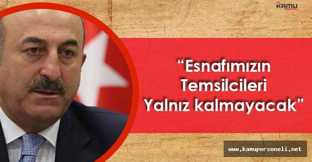 """Dışişleri Bakanı Çavuşoğlu:"""" Esnaf Ne Kadar Dinamik Olursa"""""""
