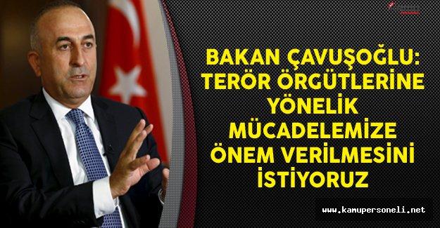 Dışişleri Bakanı Mevlüt Çavuşoğlu: Terör Örgütlerine Yönelik Mücadelemize Önem Verilmesini İstiyoruz