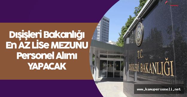 Dışişleri Bakanlığı KPSS Şartsız Sözleşmeli Personel Alacak