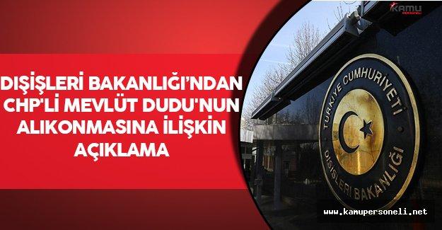Dışişleri Bakanlığı'ndan CHP'li Mevlüt Dudu'nun Alıkonmasına İlişkin Açıklama