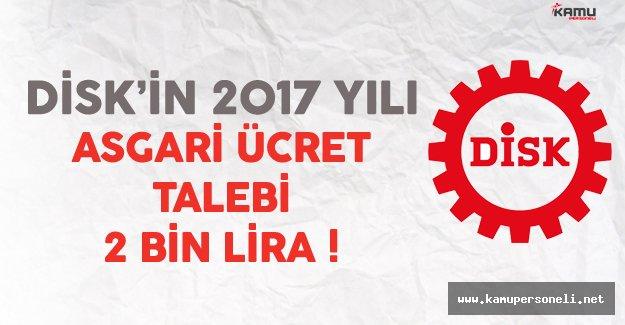 DİSK'in 2017 Yılı İçin Asgari Ücret Talebi 2 Bin TL !