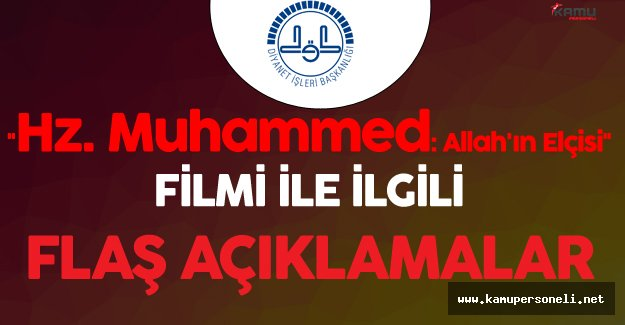 """Diyanet """"Hz. Muhammed: Allah'ın Elçisi"""" Filmi Hakkında Açıklama Yaptı"""