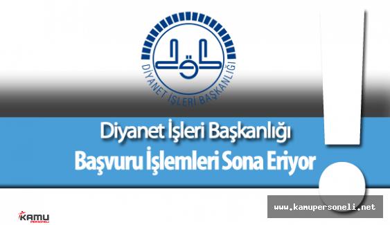 Diyanet İşleri Başkanlığı (DİB) 550 Sözleşmeli Personel Alımı Başvurular Sona Eriyor