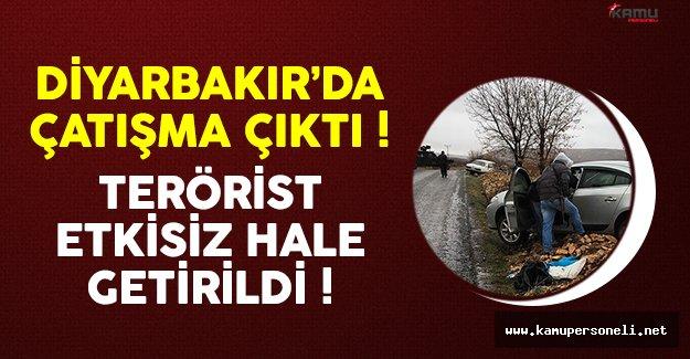 Diyarbakır'da teröristle sıcak temas sağlandı