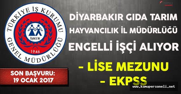 Diyarbakır Gıda Tarım Hayvancılık İl Müdürlüğü Engelli İşçi Alıyor