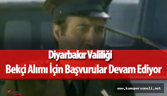 Diyarbakır Valiliği 742 Çarşı ve Mahalle Bekçisi Alımı Başvuruları Devam Ediyor