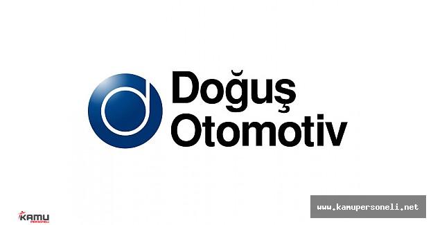 Doğuş Otomotiv Türkiye Geneli Personel Alımı Gerçekleştirecek