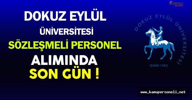 Dokuz Eylül Üniversitesi Sözleşmeli Personel Alımında Son Gün !