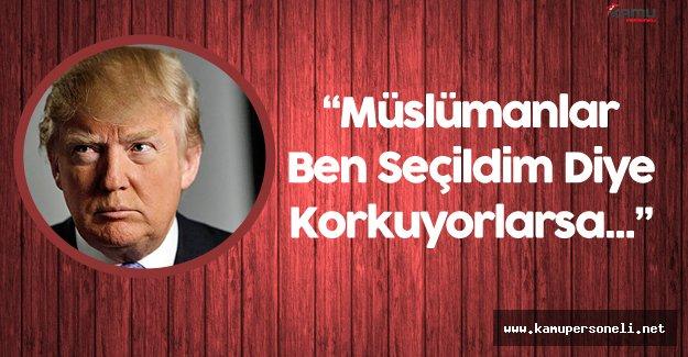 """Donald Trump:"""" Ben Seçildim Diye Müslümanlar ve Siyahiler Korkuyorsa"""""""