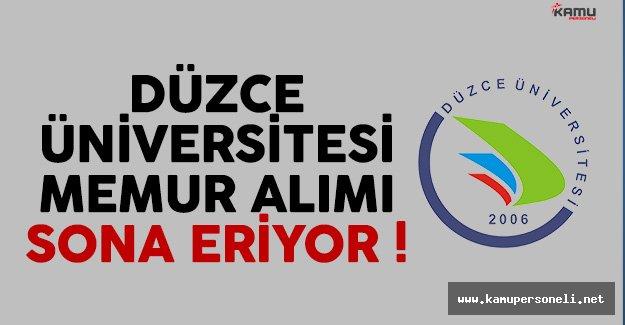 Düzce Üniversitesi Memur Alımı Sona Eriyor