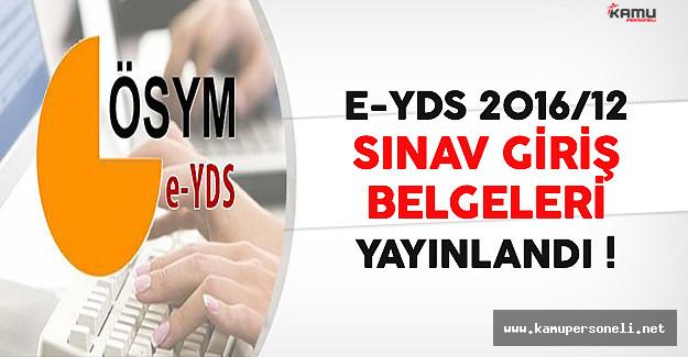 e-YDS 2016/12 Sınav Giriş Belgeleri Yayınlandı