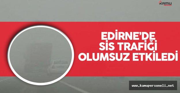Edirne'de Yoğun Sis Trafiği Olumsuz Etkiledi