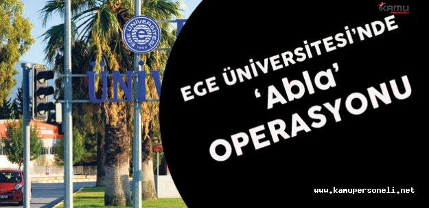 Ege Üniversitesinde FETÖ'cü 'Abla' Operasyonu