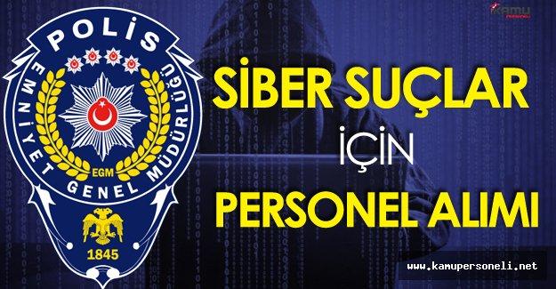 EGM Siber Suçlarla Mücadele için Personel Alımı Yapacak