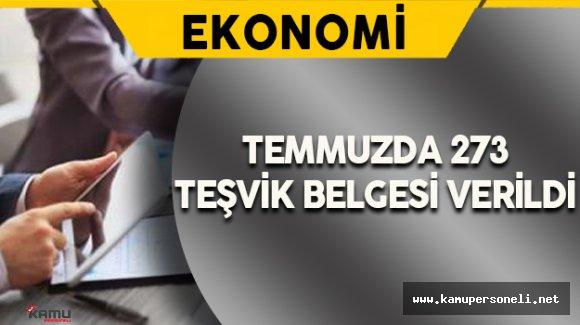 Ekonomi Bakanlığı Temmuz'da 273 Teşvik Belgesi Verdi