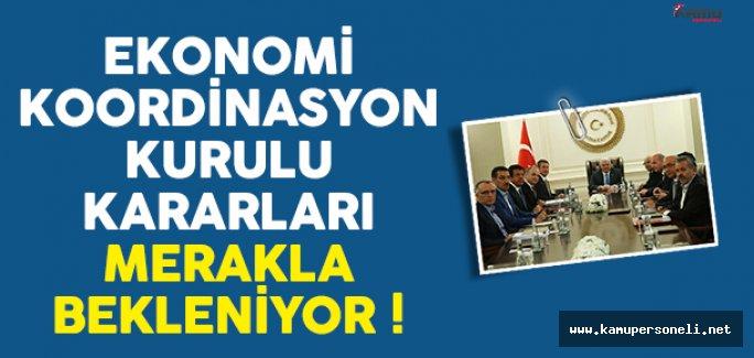 Ekonomi Koordinasyon Kurulu (EKK) toplantısı kararları açıklandı