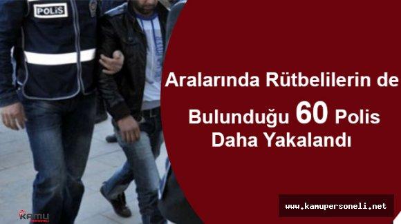Elazığ'da 60 Polis Daha Yakalandı