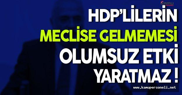 Elitaş: HDP'lilerin Meclise Gelmemesi Olumsuz Etki Yaratmaz