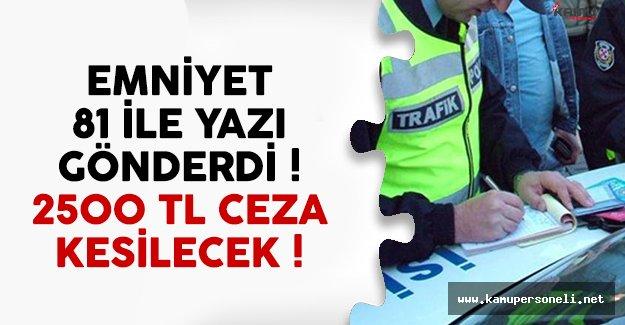Emniyet Genel Müdürlüğü 81 ile yazı gönderdi ! 2500 TL ceza kesilecek