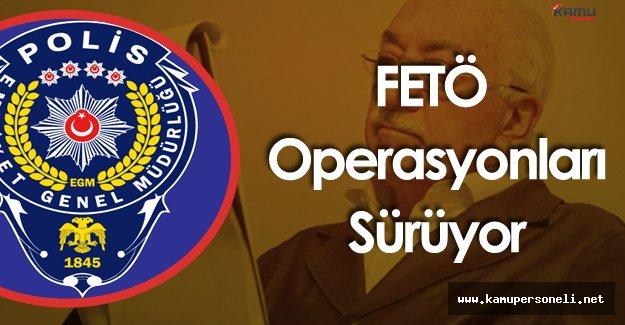 Emniyette FETÖ Operasyonları ! 32 Şüpheliye Yönelik Operasyon Başladı!