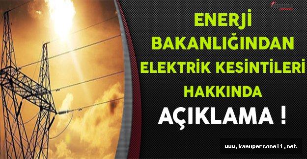 Enerji Bakanlığından Elektrik Kesintileri Hakkında Açıklama