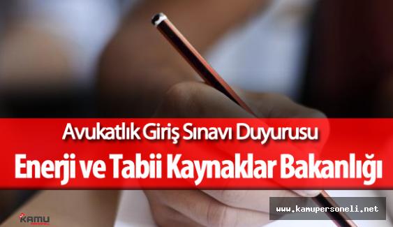 Enerji ve Tabii Kaynaklar Bakanlığı Avukat Alımı için Sınav Duyurusu Yayımladı