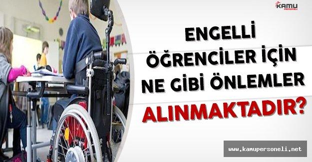 Engelli Öğrencilerin Eğitimlerini Sürdürebilmeleri İçin Ne Gibi Önlemler Alınmaktadır?