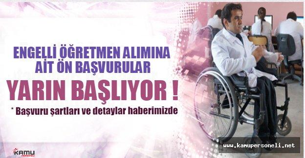 Engelli öğretmen alımı ön başvuruları yarın başlıyor