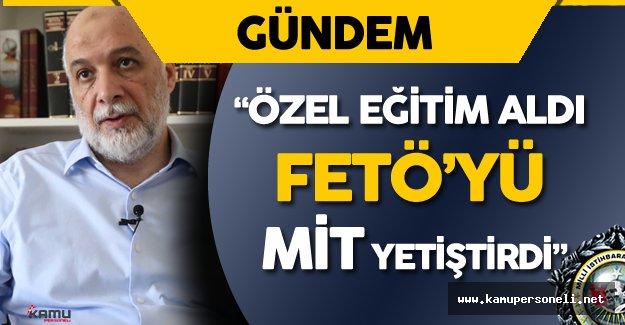 Erdoğan: FETÖ MİT Elemanları Tarafından Özel Olarak Eğitildi