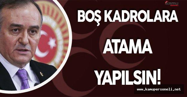 """Erkan Akçay: """" Boş Kadrolara Atama Yapılsın!"""""""