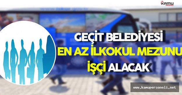 Erzincan/Geçit Belediyesi En Az İlkokul Mezunu İşçi Alacak