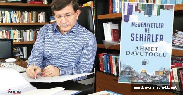 Eski Başbakan Ahmet Davutoğlu Son Kitabını Yazmayı Bitirdi