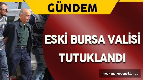 Eski Bursa Valisi Şahabettin Harput Tutuklandı