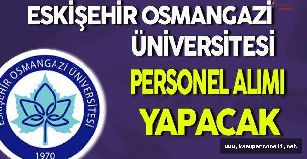 Eskişehir Osmangazi Üniversitesi Personel Alacak