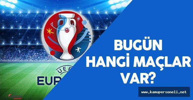 EURO 2016 15 Haziran Maçları ( Avrupa Kupasında Hangi Maçlar Oynanacak?)